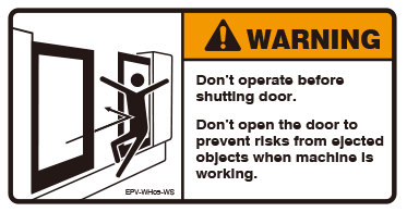 Don't operate before shutting door
